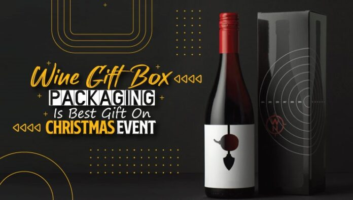 Wine Gift Box Packaging Is Best Gift on Christmas Event